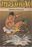 - Der brautschatz - Mosaik 1988/9 [antikvár]