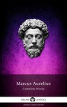 MARCUS AURELIUS - Complete Works of Marcus Aurelius (Illustrated) [eKönyv: epub,  mobi]