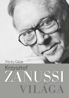 Pörös Géza - Krzysztof Zanussi világa [eKönyv: epub, mobi]