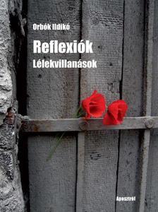 Orbók Ildikó - Reflexiók - Lélekvillanások