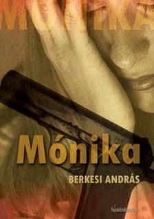 BERKESI ANDRÁS - Mónika [eKönyv: epub, mobi]