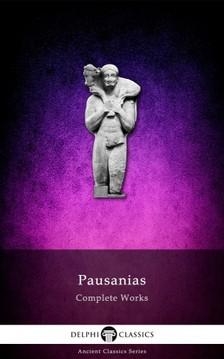 Pausanias - Complete Works of Pausanias (Illustrated) [eKönyv: epub, mobi]