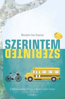 Wendelin Van Draneen - Szerintem... Szerinted...