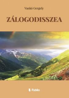 Vankó Gergely - ZÁLOGODISSZEA [eKönyv: epub, mobi]