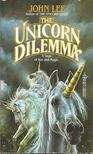 Lee, John - The Unicorn Dilemma [antikvár]