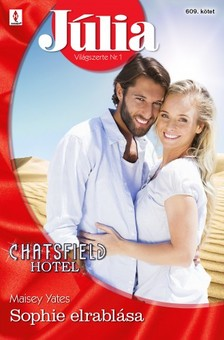 Yates Maisey - Júlia 609. - Sophie elrablása (Chatsfield Hotel 9.) [eKönyv: epub, mobi]