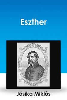 Jósika Miklós - Eszther [eKönyv: epub, mobi]