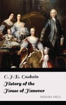 Gaskoin C.J.B. - History of the House of Hanover [eKönyv: epub, mobi]