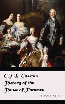 Gaskoin C.J.B. - History of the House of Hanover [eKönyv: epub, mobi]