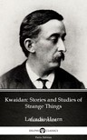 Delphi Classics Lafcadio Hearn, - Kwaidan: Stories and Studies of Strange Things by Lafcadio Hearn (Illustrated) [eKönyv: epub, mobi]
