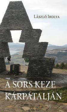 László Ibolya - A sors keze Kárpátalján