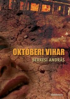BERKESI ANDRÁS - Októberi vihar [eKönyv: epub, mobi]