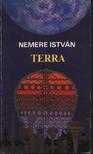 NEMERE ISTVÁN - Terra [eKönyv: epub, mobi]<!--span style='font-size:10px;'>(G)</span-->