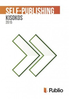 Self-publishing kisokos [eKönyv: epub, mobi]