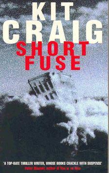 CRAIG, KIT - Short Fuse [antikvár]