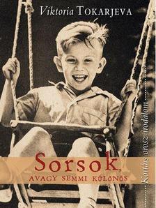 Viktoria Tokarjeva - Sorsok, avagy semmi különös