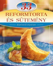 LIPTAI ZOLTÁN - CSIGÓ LÁSZLÓ - 33 REFORMTORTA ÉS SÜTEMÉNY