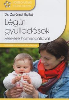 Dr.Zarándi Ildikó - Légúti gyulladások kezelése homeopátiával