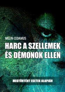 Melin Cedamus - Harc a szellemek és démonok ellen