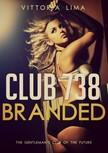Lima Vittoria - Club 738 - Branded [eKönyv: epub,  mobi]