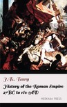 Bury J.B. - History of the Roman Empire 27 BC to 180 AD [eKönyv: epub,  mobi]