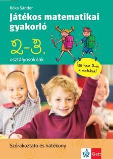 Róka Sándor - Játékos matematikai gyakorló 2. és 3. osztályosoknak