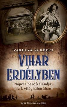 VAKULYA NORBERT - VIHAR ERDÉLYBEN