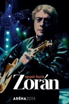 Zorán - EGYPÁR BARÁT - ARÉNA 2014 - DVD -