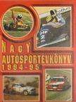 Jánosy Károly (szerk.), Ládonyi László, Misur Tamás - Nagy Autósportévkönyv 1994-95 [antikvár]