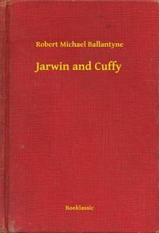 BALLANTYNE, ROBERT MICHAEL - Jarwin and Cuffy [eKönyv: epub, mobi]
