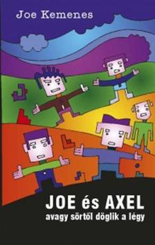 Joe Kemenes - Joe és Axel - avagy sörtől döglik a légy
