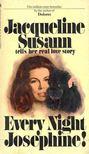 SUSANN, JACQUELINE - Every Night Josephine! [antikvár]