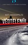 Kati Hiekkapelto - Védtelenül    [eKönyv: epub, mobi]