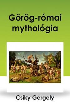 Csiky Gergely - Görög-római mythológia [eKönyv: epub, mobi]