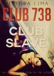 Lima Vittoria - Club 738 - Club Slave [eKönyv: epub,  mobi]