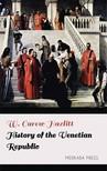 Hazlitt W. Carew - History of the Venetian Republic [eKönyv: epub, mobi]
