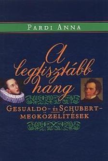 Pardi Anna - A legtisztább hang - Gesualdo- és Schubert-megközelítések