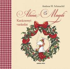 Andreas H. Schmachtl - Alma Magdi. Karácsonyi varázslat