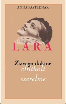 Anna Pasternak - Lara - Zsivago doktor eltitkolt szerelme