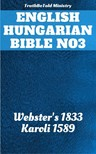 Gáspár Károli, Joern Andre Halseth, Noah Webster, TruthBeTold Ministry - English Hungarian Bible No3 [eKönyv: epub,  mobi]