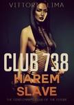 Lima Vittoria - Club 738 - Harem Slave [eKönyv: epub,  mobi]