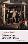 Ladd Horatio - History of the War with Mexico [eKönyv: epub, mobi]