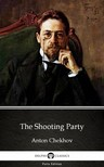 Delphi Classics Anton Chekhov, - The Shooting Party by Anton Chekhov (Illustrated) [eKönyv: epub,  mobi]