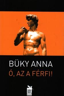 BÜKY ANNA - Ó, AZ A FÉRFI!