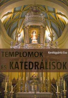 Kerékgyártó Éva - Templomok és katedrálisok