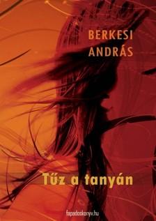 BERKESI ANDRÁS - Tűz a tanyán [eKönyv: epub, mobi]