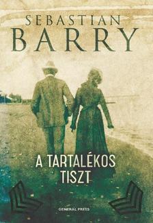 Sebastian Barry - A tartalékos tiszt