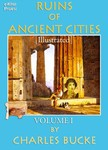 Murat Ukray Charles Bucke, - Ruins of Ancient Cities - (Volume - I) [eKönyv: epub,  mobi]