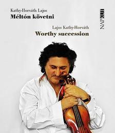 Kathy-Horváth Lajos - Méltón követni - Worthy succession