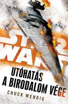 Chuck Wendig - Star Wars: Utóhatás - A Birodalom vége